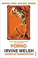 Porno by Irvine Welsh (Paperback, 2003)