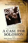 A Case for Solomon: Bobby Dunbar and the Kidnapping That Haunted a Nation by Tal McThenia, Margaret Dunbar Cutright (Paperback / softback, 2013)