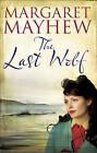 The Last Wolf by Margaret Mayhew (Hardback, 2011)