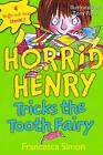 Horrid Henry Tricks the Tooth Fairy by Francesca Simon (Hardback, 2009)