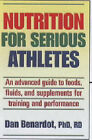 Nutrition for Serious Athletes by Dan Bernardot (Paperback, 1999)