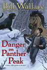Danger on Panther Peak by Bill Wallace (Paperback / softback)