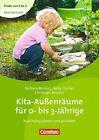 Kita-Außenräume für 0 bis 3-Jährige von Heike Fischer, Christoph Benoist und Barbara Benoist (2014, Taschenbuch)