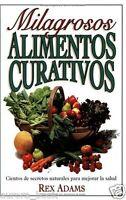 Milagrosos Alimentos Curativos Miracle Medicine Foods Spanish Rex Adams Ws3679