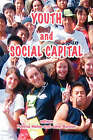 Youth and Social Capital by Tufnell Press (Hardback, 2007)