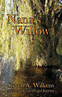 Nana's Willow by Steven A Wilkens (Paperback / softback, 2007)