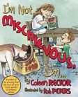 I'm Not Mischievous, I'm... by Coleen Rector (Paperback / softback, 2014)