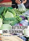 Butterzopf und Federkohl von Barbara Halter und Vanessa Püntener (2016, Gebundene Ausgabe)