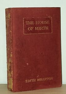 Edith Wharton - House of Mirth - 1st 1st 1st Issue - Author Age of Innocence NR