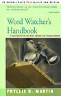 Word Watcher's Handbook: A Deletionary of the Most Abused and Misused Words by Phyllis R Martin (Paperback / softback, 2000)
