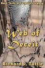 Web of Deceit: Forgotten Legacy, Book 3 by Richard S Tuttle (Paperback / softback, 2002)