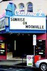 Sunrise on Moonville Ben Mason iUniverse Paperback 9780595344437