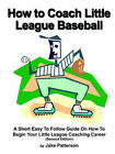 How to Coach Little League Baseball by Jake Patterson (Paperback, 2004)