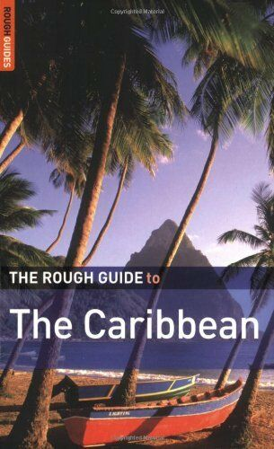 The Rough Guide to the Caribbean: More Than 50 Islands, Including the Bahamas ,