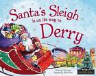 Santa's Sleigh is on its Way to Derry by Eric James (Hardback, 2015)