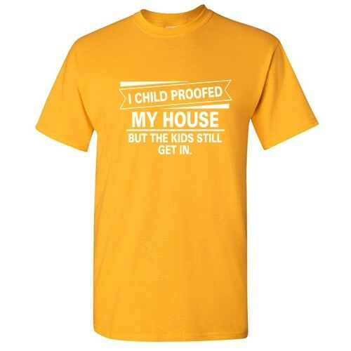 Child Proof House Sarcastic Cool Graphic Gift Idea Adult Humor Funny T Shirt