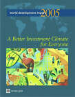 World Development Report - A Better Investment Climate for Everyone Investment Climate Growth and Poverty: 2005 by World Bank (Hardback, 2004)