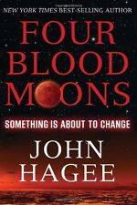 Four Blood Moons : Something Is about to Change by John Hagee (2013, Paperback)