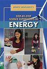 Step-By-Step Science Experiments in Energy by Janice Pratt VanCleave (Hardback, 2012)