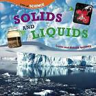 Solids and Liquids by Richard Spilsbury, Louise Spilsbury (Paperback, 2012)