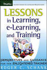 Lessons in Learning, e-Learning, and Training: Reflections and Perspectives for the Bewildered Trainer by Roger C. Schank (Paperback, 2005)