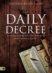 The-Daily-Decree-Bringing-Your-Day-Into-Alignment-with-God-039-s-Prophetic-Destiny