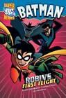 Robin's First Flight by Gregg Schigiel, Robert Greenberger (Paperback, 2010)