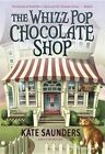 The Whizz Pop Chocolate Shop by Kate Saunders (Paperback / softback, 2014)