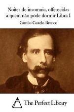 Noites de Insomnia, Offerecidas a Quem Não Póde Dormir Libra I by Camilo...