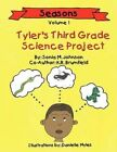 Tyler's Third Grade Science Project by Sonia M Johnson 9781434355539