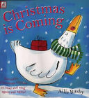 Christmas is Coming by Ailie Busby (Board book, 2001)