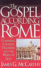 The Gospel According to Rome by James G. McCarthy (Paperback, 1995)