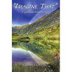 Imagine That a Spiritual Awakening 9781425919283 by Joseph Jr. Gioffre Book