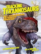Tracking Tyrannosaurs: Meet T. rex's fascinating family, from tiny ter-ExLibrary