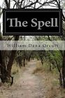 The Spell by William Dana Orcutt (Paperback / softback, 2014)