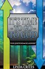 It's Time to Go to God by Linda Crites (Paperback / softback, 2013)