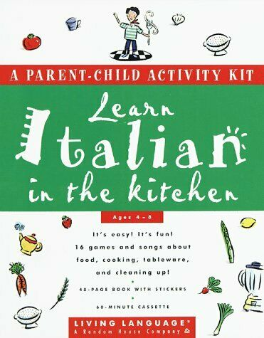 Learn Italian in the Kitchen  A Parent Child Activity Kit  Living Lan