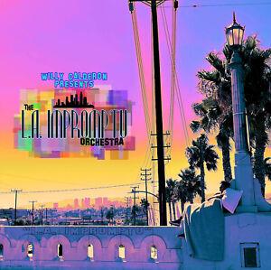 Willy Calderon & The L.A. Impromptu Orchestra - L.A. Impromptu [New CD, 2021]