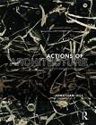 Actions of Architecture: Architects and Creative Users by Professor Jonathan Hill (Paperback, 2003)