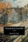 Hannah From Loam Hill by Marjorie R Smith 9780595452279 (paperback 2008)