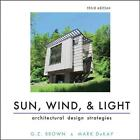 Sun, Wind, and Light: Architectural Design Strategies von G. Z. Brown und Mark DeKay (2014, Taschenbuch)
