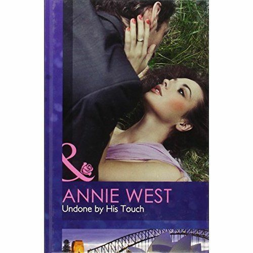 1 of 1 - West, Annie, Undone by His Touch by West, Annie ( Author ) ON Apr-06-2012, Hardb