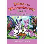 Tales of The Whosawhachits O'grady Fantasy Authorhouse Hardback 9781463432171