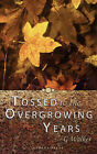 Tossed to the Overgrowing Years by G Walker (Paperback / softback, 2008)