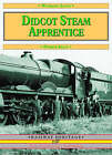 Didcot Steam Apprentice by Patrick Kelly (Paperback, 2008)