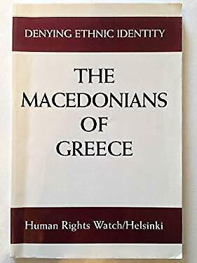 Greece - The Macedonians of Greece : Denying Ethnic Identity