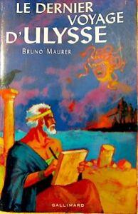 BRUNO-MAURER-le-dernier-voyage-d-039-ulysse-2001-GALLIMARD