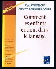 COMMENT LES ENFANTS ENTRENT DANS LE LANGAGE - ÉDITIONS RETZ 2003 - BON ÉTAT