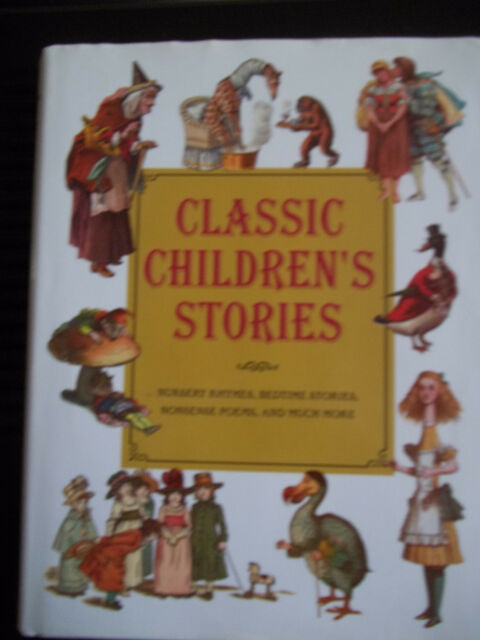 Classic Children's Stories : Nursery Rhymes, Bedtime Stories, Nonsense  Poems, and Much More by Alice Mills (2011, Hardcover)