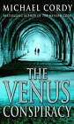 The Venus Conspiracy by Michael Cordy (Paperback, 2006)